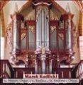 Marek Kudlicki. The Historic Organ of the Basilica of St. Andrew in Olkusz